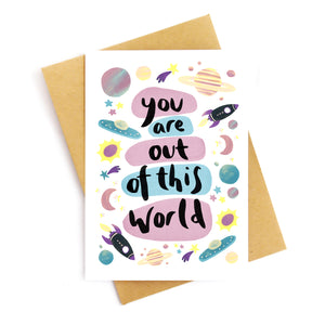 You Are Out Of This World Card