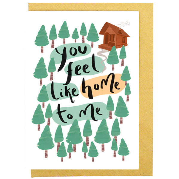 You Feel Like Home Card