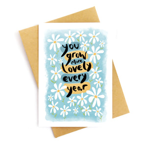 You Grow More Lovely Greetings Card