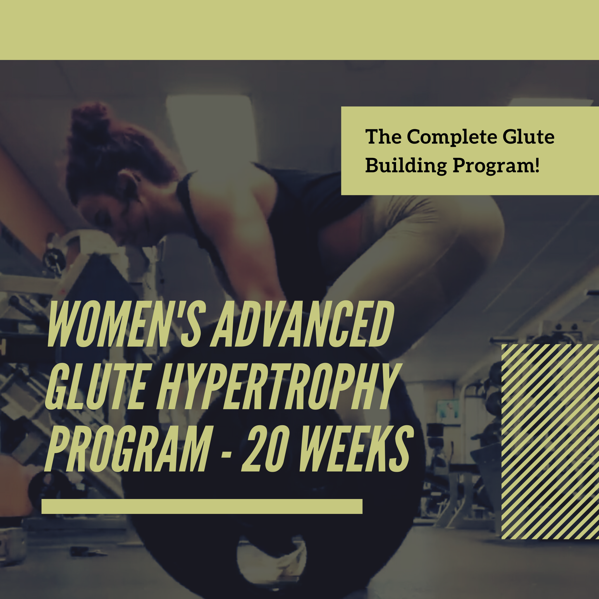 Women's Advanced Glute Hypertrophy Program - 20 Weeks