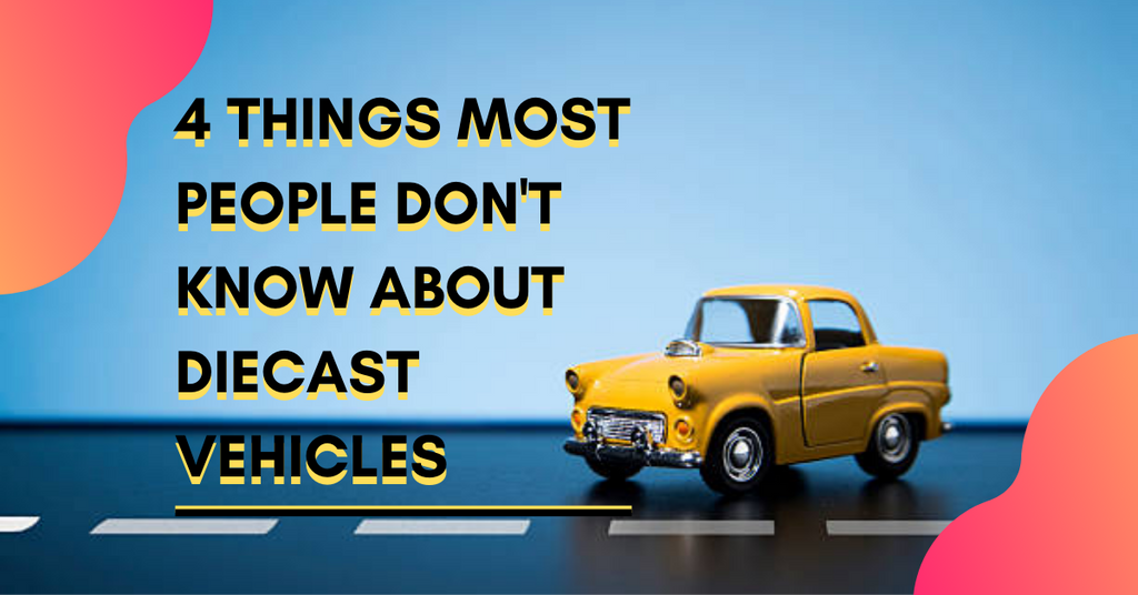 4 Things Most People Don't Know About Diecast Vehicles