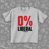 "A grey toddler shirt with saying ""0% Liberal"""