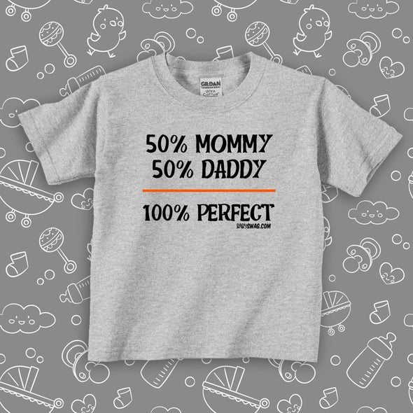50% Mommy, 50% Daddy, 100% Perfect (T)