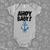 "The ""Ahoy Baby!""cute baby onesies in grey."