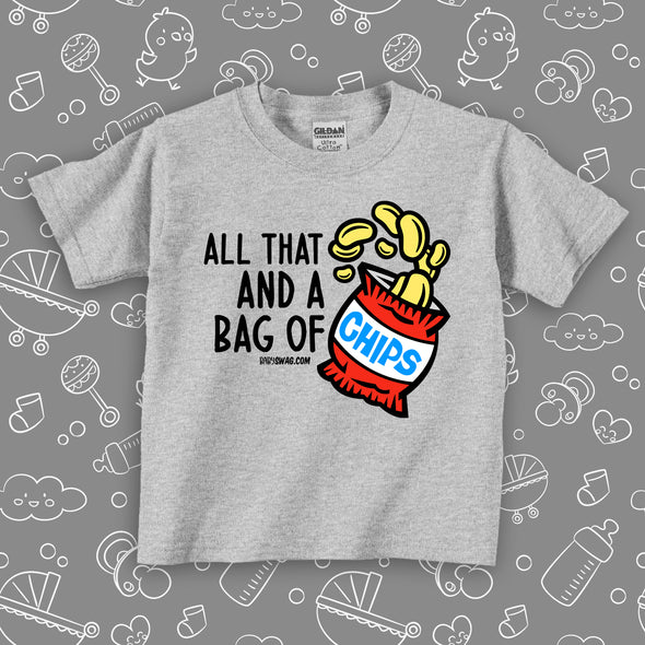 "Grey cute toddler shirt with saying ""All that and a bag of chips"""