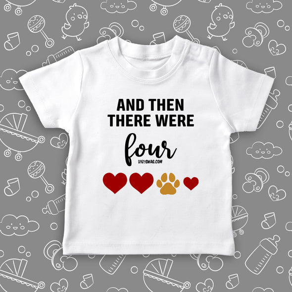 "Cute toddler graphic tees with saying ""And Then There Were Four"" in white."