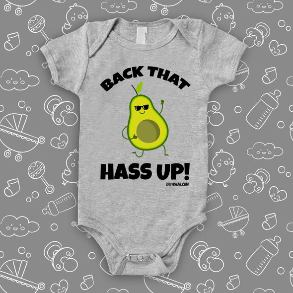 "funny baby onesie saying ""Back that hass up"" and an image of cool avocado wearing sunglasses."
