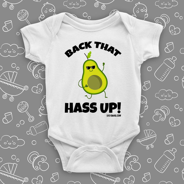 "White funny baby onesie saying ""Back that hass up"" and an image of cool avocado wearing sunglasses."