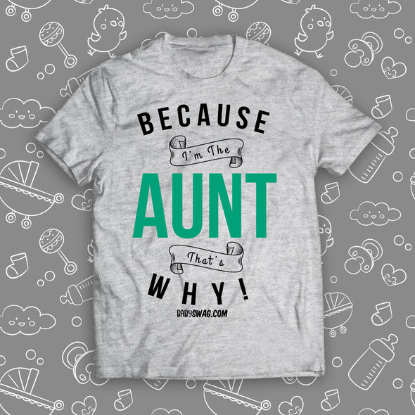 Because I'm The Aunt That's Why!