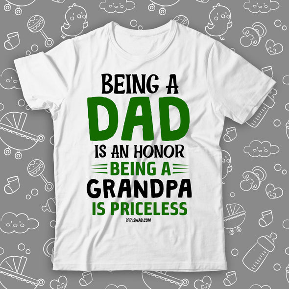 Being A Dad Is An Honor Being A Grandpa Is Priceless
