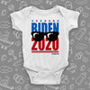 "The ""Biden 2020"" unique baby onesies in white."