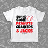 "Toddler graphic tee with saying ""Buy Me Some Peanuts, Cracker & Jacks"" in white."