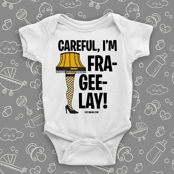Careful, I'm Fra-gee-lay!