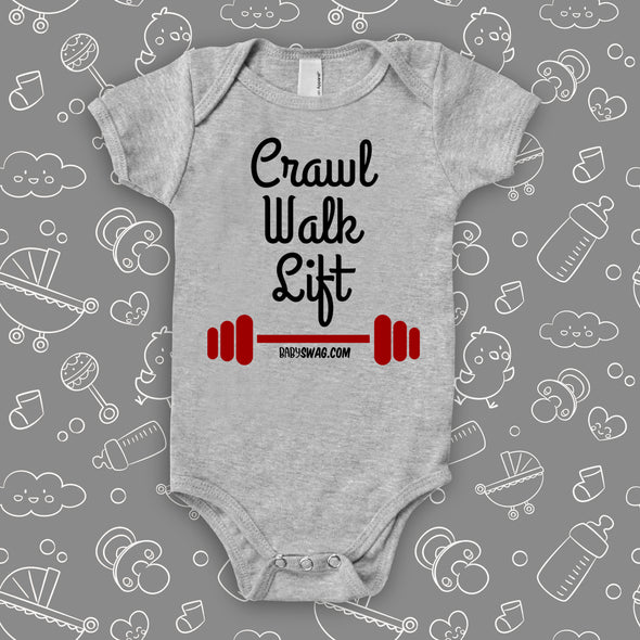 The 'Crawl. Walk. Lift'' hilarious baby onesie in gray