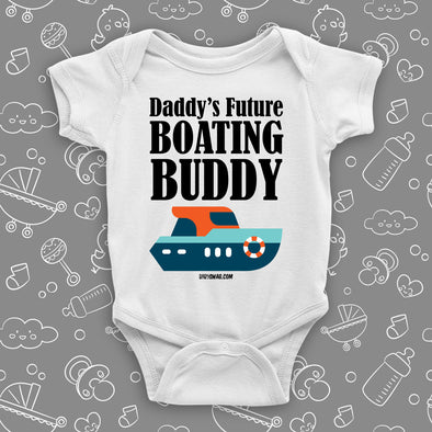 "Unique baby boy onesies with saying ""Daddy's Future Boating Buddy"" in white."