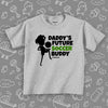 "Toddler shirts with sayings ""Daddy's Future Soccer Buddy"" in grey."