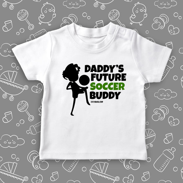 "Toddler shirts with sayings ""Daddy's Future Soccer Buddy"" in white."
