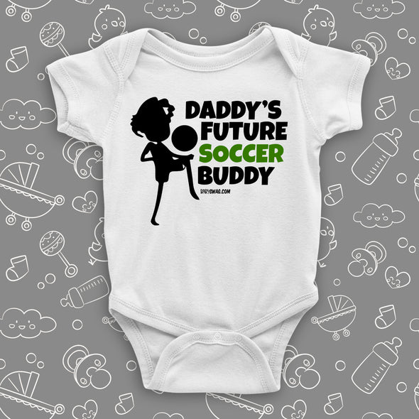 "Cute baby boy onesies with the caption ""Daddy's Future Soccer Buddy"" in white."