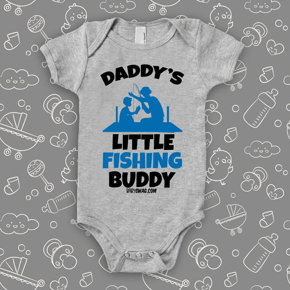"The ""Daddy's Little Fishing Buddy"" cute baby onesies in grey."