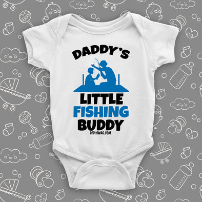 "The ""Daddy's Little Fishing Buddy"" cute baby onesies in white."