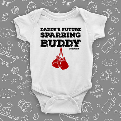 The ''Daddy's Sparring Buddy'' unique baby onesie in white