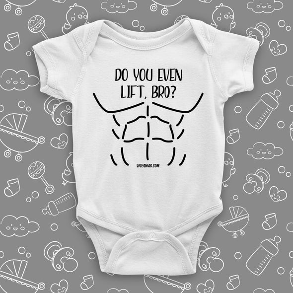 "Funny baby boy onesie with saying ""Do You Even Lift Bro?"" in white."