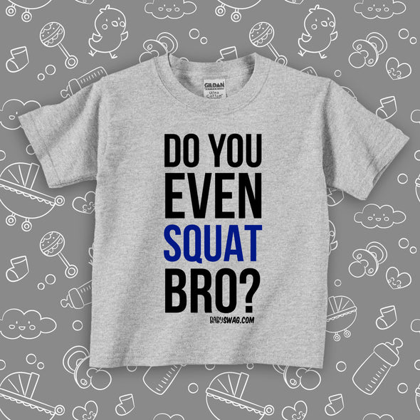 Do You Even Squat Bro? (T)