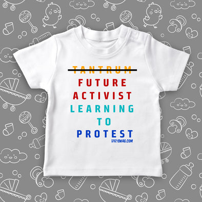 "The ""Future Activist"" cute toddler shirt in white."