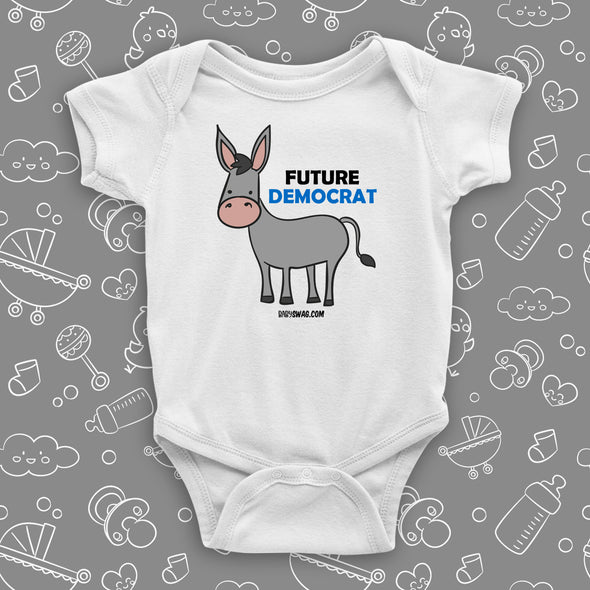 The ''Future Democrat'' cute baby onesies in white.