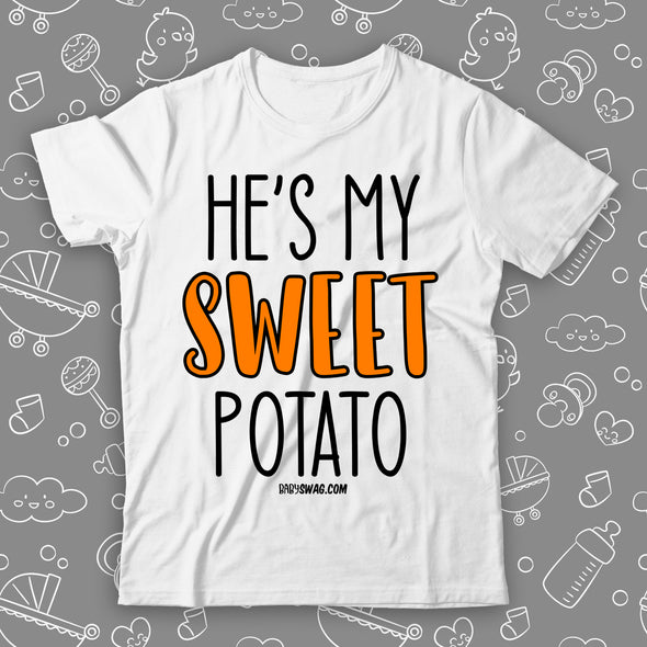 "Cute toddler shirt with saying ""He's My Sweet Potato"" in white."