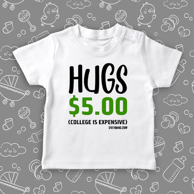 Hugs $5 (College Is Expensive) (T)