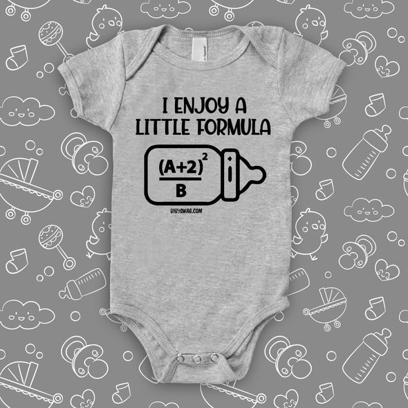 "The ""I Enjoy A Little Formula"" graphic baby onesies in grey."
