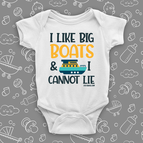 The ''I Like Big Boats And I Cannot Lie'' badass baby clothes in white.