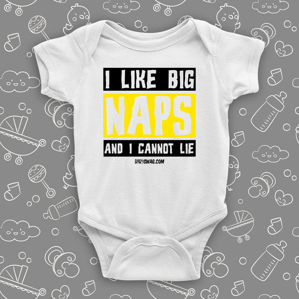"The ""I Like Big Naps And I Cannot Lie"" funny baby onesies in white."