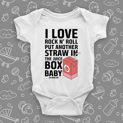 "Cool baby onesies with saying "" I Love Rock N' Roll, Put Another Straw In The Juice Box Baby"" in white."