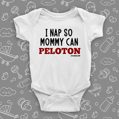 "Cute baby onesies with saying ""I Nap So Mommy Can Peloton"" in white."