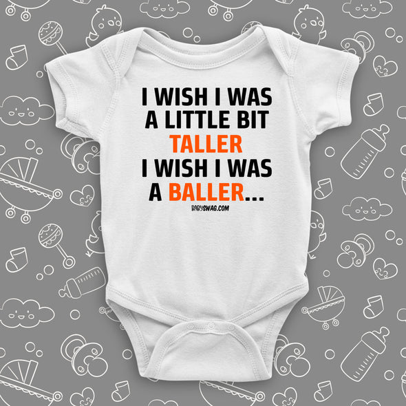 "The ""I Wish I Was A Little Bit Taller"" funny baby onesies in white."