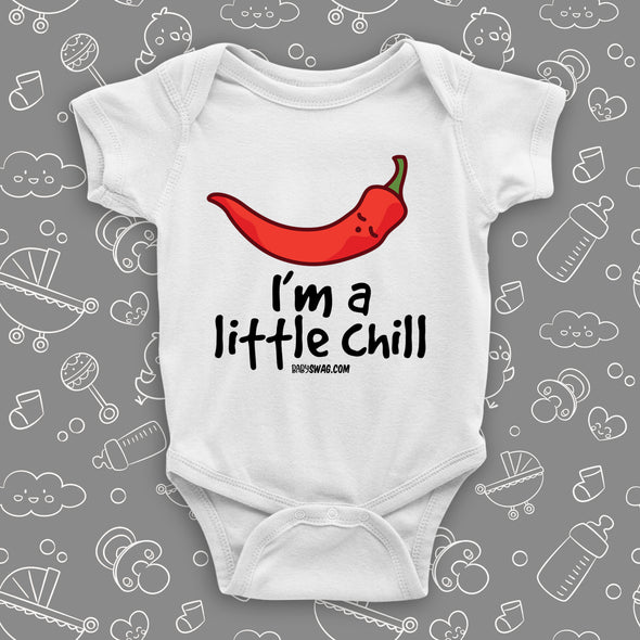 "White cool baby onesie saying ""I'm a little chill"" and an image of a red chilly pepper."