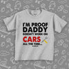 "Grey cool toddler shirt saying ""I'm Proof Daddy Doesn't Always Work On Cars All The Time""."