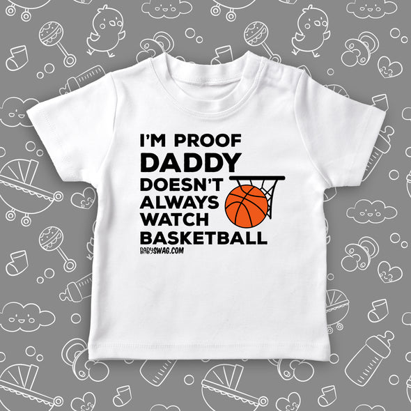 I'm Proof That Daddy Doesn't Always Watch Basketball (T)