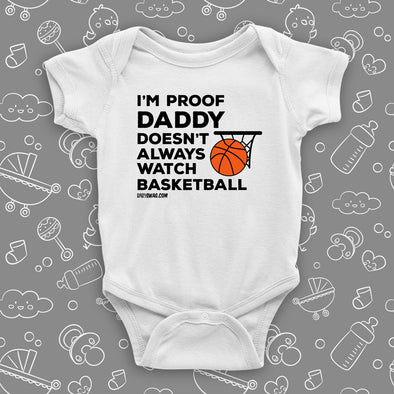 I'm Proof That Daddy Doesn't Always Watch Basketball