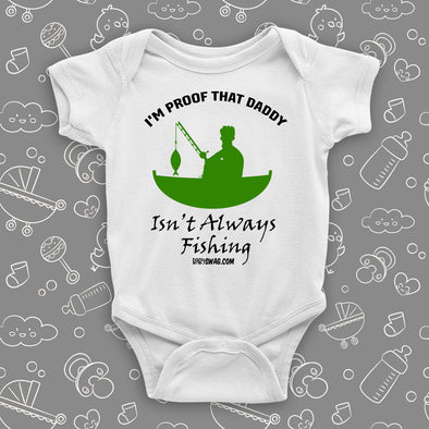 "Hilarious baby onesies with a saying ""I'm Proof That Daddy Isn't Always Fishing"" in white and the drawing of a man in a fishing boat included."