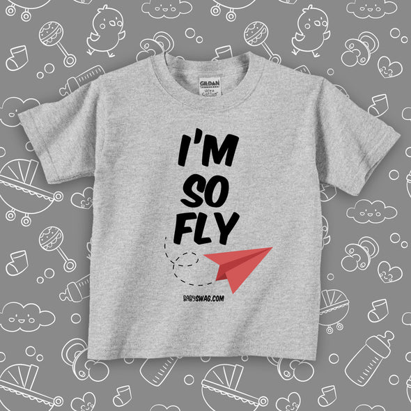 "Cute toddler shirt with saying ""I'm So Fly"" in grey."