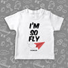"Cute toddler shirt with saying ""I'm So Fly"" in white."