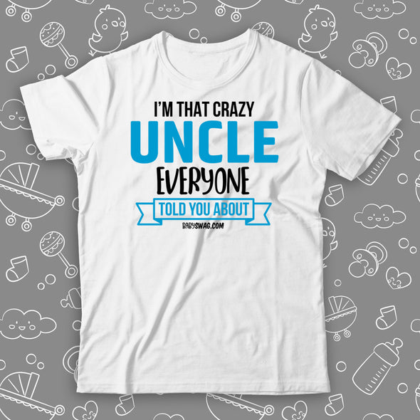 I'm The Crazy Uncle Everyone Told You About
