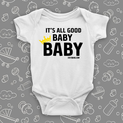 "Cute baby onesie with saying ""It's All Good Baby"" in white."