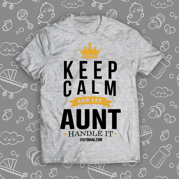 Keep Calm And Let Aunt Handle It