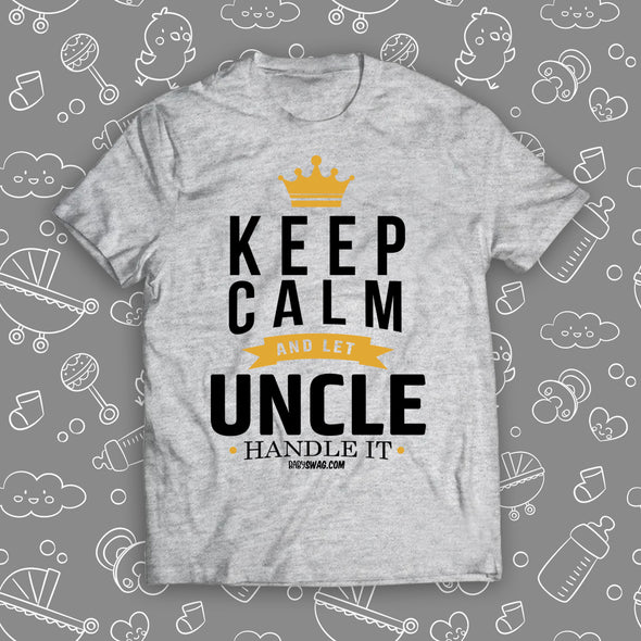 Keep Calm And Let Uncle Handle It