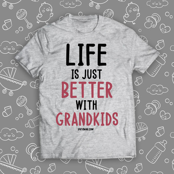 Life Is Just Better With Grandkids