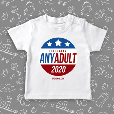The ''Literally Any Adult 2020'' funny toddler graphic tees in white.